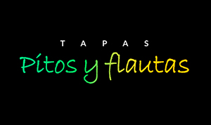 Tapas Pitos y Flautas
